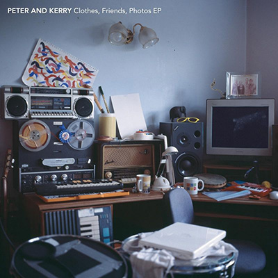 Peter and Kerry - Clothes, Friends, Photos EP