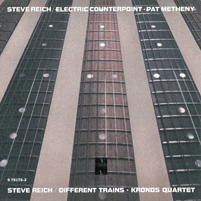 Steve Reich - Different Trains / Electric Counterpoint